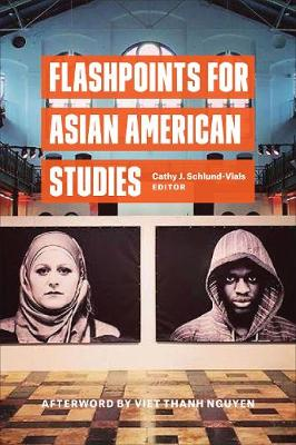 Flashpoints for Asian American Studies (Hardback)
