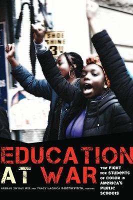 Education at War: The Fight for Students of Color in America's Public Schools (Paperback)