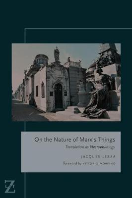 On the Nature of Marx's Things: Translation as Necrophilology - Lit Z (Paperback)