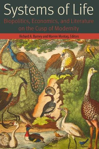 Systems of Life: Biopolitics, Economics, and Literature on the Cusp of Modernity - Forms of Living (Paperback)