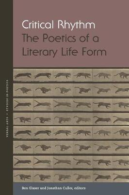 Critical Rhythm: The Poetics of a Literary Life Form - Verbal Arts: Studies in Poetics (Paperback)