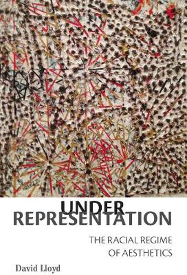 Under Representation: The Racial Regime of Aesthetics (Hardback)