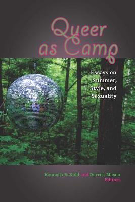 Queer as Camp: Essays on Summer, Style, and Sexuality (Hardback)