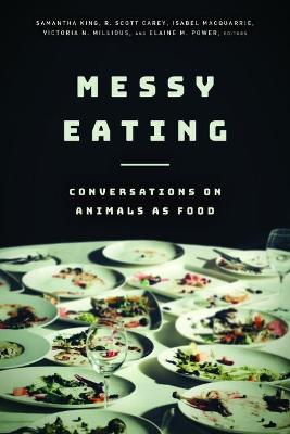 Messy Eating: Conversations on Animals as Food (Paperback)