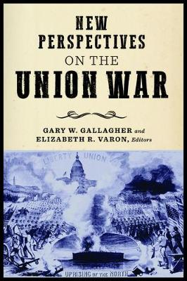 New Perspectives on the Union War - The North's Civil War (Paperback)