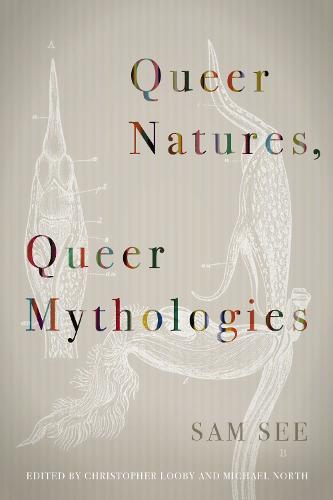 Queer Natures, Queer Mythologies (Hardback)