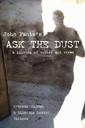 John Fante's Ask the Dust: A Joining of Voices and Views - Critical Studies in Italian America (Hardback)