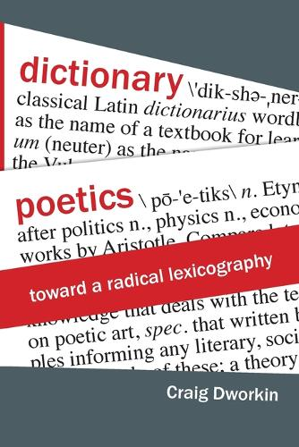 Dictionary Poetics: Toward a Radical Lexicography - Verbal Arts: Studies in Poetics (Paperback)
