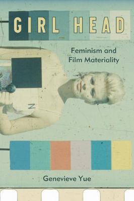 Girl Head: Feminism and Film Materiality (Hardback)