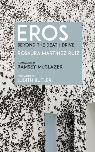 Eros: Beyond the Death Drive (Paperback)