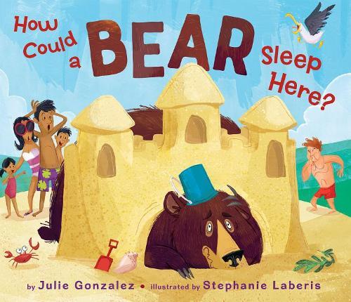 How Could a Bear Sleep Here? (Hardback)