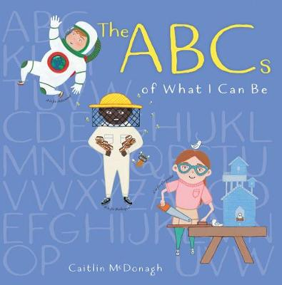 The ABCs of What I Can Be (Hardback)