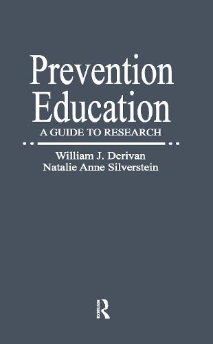 Prevention Education: A Guide to Research - Garland Bibliographies in Contemporary Education (Hardback)