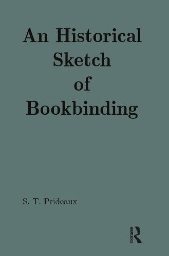 An Historical Sketch of Bookbinding (Hardback)