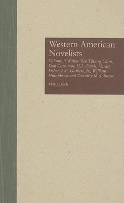 Western American Novelists: Walter Van Tilburg Clark, Dan Cushman, H.L. Davis, Vardis Fisher, A.B. Guthrie, Jr., William Humphrey, and Dorothy M. Johnson (Hardback)