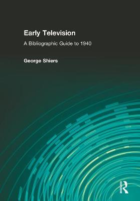 Early Television: A Bibliographic Guide to 1940 (Hardback)