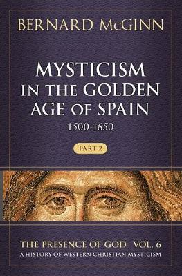Mysticism in the Golden Age of Spain (1500-1650) (Hardback)