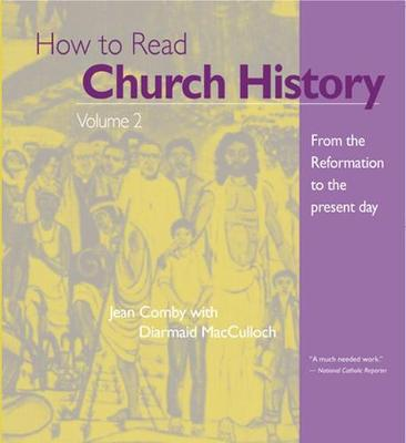 How to Read Church History Volume 2: From the Reformation to the Present Day - The Crossroad Adult Christian Formation (Paperback)