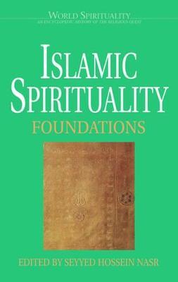 Islamic Spirituality: Foundations (Paperback)