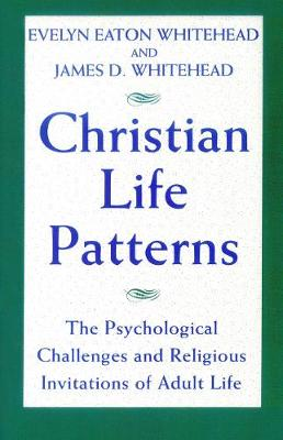 Christian Life Patterns: The Psychological Challenges and Religious Invitations of Adult Life (Paperback)