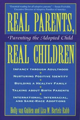 Real Parents, Real Children: Parenting the Adopted Child (Paperback)