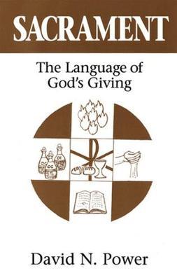 Sacrament: The Language of God's Giving (Paperback)
