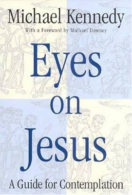 Eyes on Jesus: A Guide for Contemplation (Paperback)