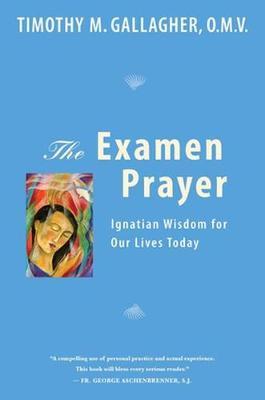 The Examen Prayer: Ignatian Wisdom for Our LivesToday (CD-ROM)