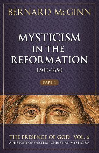 Mysticism in the Reformation (1500-1650) (Hardback)