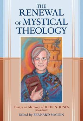 Cover The Renewal of Mystical Theology: Essays in Memory of John N Jones  (Hardback)