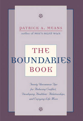 The Boundaries Book: Twenty Tips for Reducing Conflict, Developing Healthier Relationships, and Enjoying Life More (Paperback)