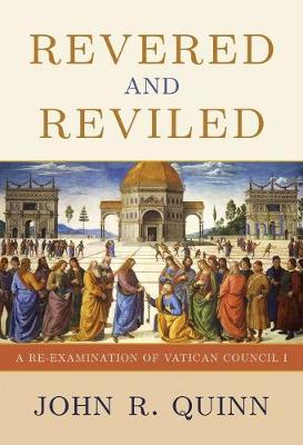 Cover Revered and Reviled: A Re-Examination of Vatican Council I
