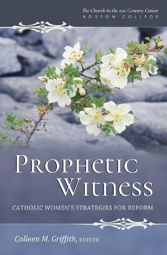 Prophetic Witness: Catholic Women's Strategies for Reform (Paperback)