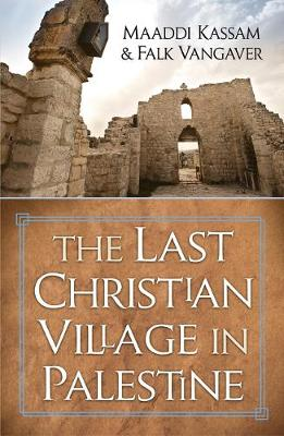 The Last Christian Village in Palestine (Paperback)