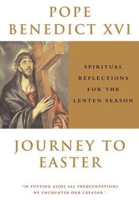 Journey to Easter: Spiritual Reflections for the Lenten Season (Paperback)