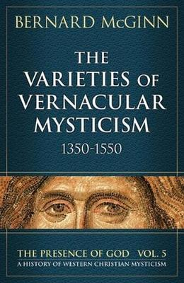 Cover The Varieties of Vernacular Mysticism: 1350-1550