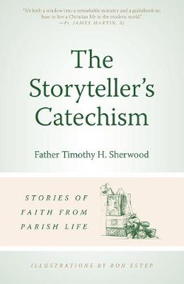 The Storyteller's Catechism: Stories of Faith from Parish Life (Paperback)