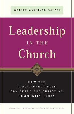 Leadership in the Church: How Traditional Roles Can Help Serve the Christian Community Today (Paperback)