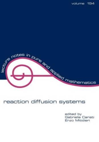 Reaction Diffusion Systems - Lecture Notes in Pure and Applied Mathematics 194 (Paperback)