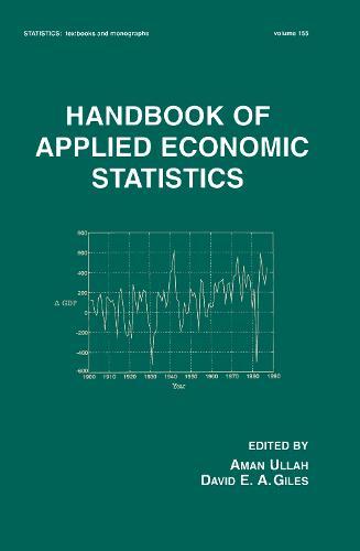 Handbook of Applied Economic Statistics - Statistics:  A Series of Textbooks and Monographs (Hardback)