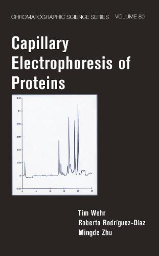 Capillary Electrophoresis of Proteins - Chromatographic Science Series (Hardback)