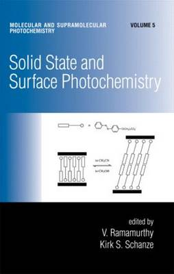 Solid State and Surface Photochemistry - Molecular & Supramolecular Photochemistry v. 5 (Hardback)