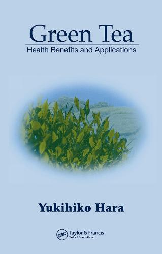 Green Tea: Health Benefits and Applications - Food Science and Technology (Hardback)