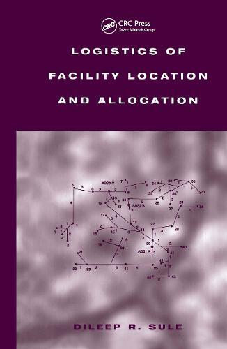 Logistics of Facility Location and Allocation (Hardback)