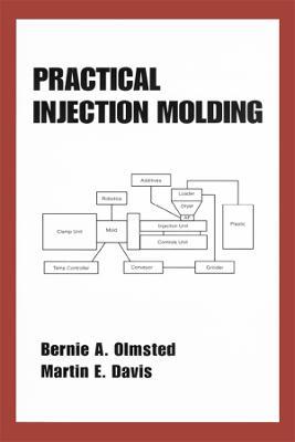 Practical Injection Molding - Plastics Engineering (Hardback)