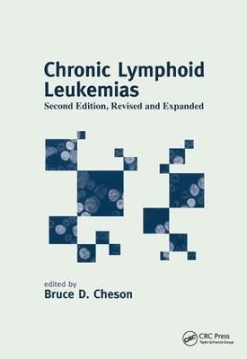 Chronic Lymphoid Leukemias - Basic and Clinical Oncology (Hardback)