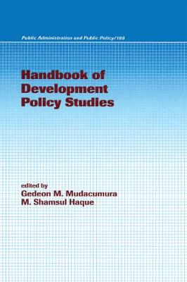 Handbook of Development Policy Studies - Public Administration and Public Policy (Hardback)