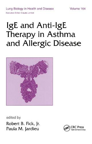 IgE and Anti-IgE Therapy in Asthma and Allergic Disease - Lung Biology in Health and Disease (Hardback)