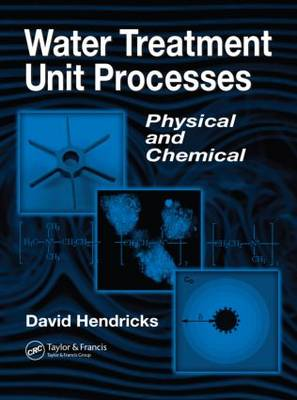 Water Treatment Unit Processes: Physical and Chemical - Civil and Environmental Engineering (Hardback)