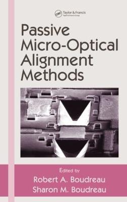 Passive Micro-Optical Alignment Methods - Optical Science and Engineering (Hardback)